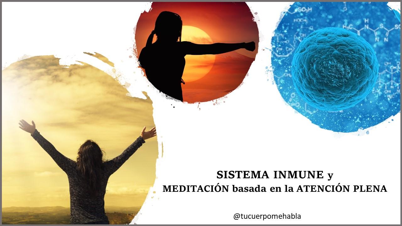SISTEMA INMUNE y la MEDITACIÓN  basada en la ATENCIÓN PLENA